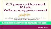 [FREE] EBOOK Operational Risk Management: A Case Study Approach to Effective Planning and Response