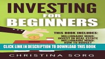 [READ] EBOOK Investing for Beginners: 2 Manuscripts - Millionaire Mind: Invest in Real Estate and
