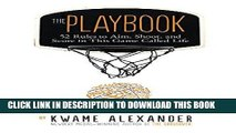 [PDF] Mobi The Playbook: 52 Rules to Aim, Shoot, and Score in This Game Called Life Full Download