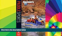 Must Have  Paddle Sports (Discovery Travel Adventures)  Buy Now