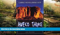 Must Have  Hueco Tanks Climbing and Bouldering Guide (Regional Rock Climbing Series)  Full Ebook