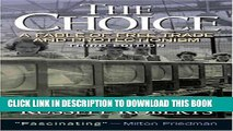 [FREE] EBOOK The Choice: A Fable of Free Trade and Protection (3rd Edition) BEST COLLECTION