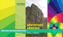 Must Have  Adventure Armenia: Hiking and Rock Climbing  Most Wanted
