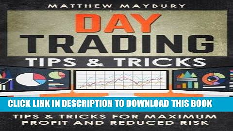 [FREE] EBOOK Day Trading: Tips   Tricks For Maximum Profit and Reduced Risk (Day Trading, Day