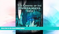 Ebook Best Deals  The Cenotes of the Riviera Maya 2016  Buy Now