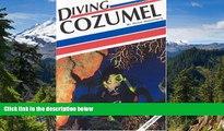 Ebook Best Deals  Diving Cozumel (Aqua Quest Diving)  Full Ebook