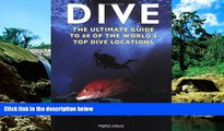Ebook deals  Dive: The Ultimate Guide to 60 of the World s Top Dive Locations (Ultimate Sports