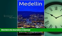 READ BOOK  Medellin: Colombia, 50 Tips for Tourists   Backpackers (Colombia Travel Guide Book 4)