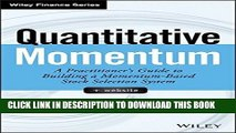 [PDF] Quantitative Momentum: A Practitioner s Guide to Building a Momentum-Based Stock Selection