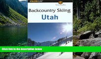 Best Deals Ebook  Backcountry Skiing Utah (Falcon Guides Backcountry Skiing)  Best Seller PDF