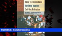 Read books  Right to Counsel and Privilege against Self-Incrimination: Rights and Liberties under