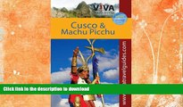 READ BOOK  VIVA Travel Guides Machu Picchu and Cusco, Peru: Including the Sacred Valley and Lima