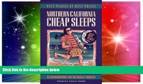 Must Have  Northern California Cheap Sleeps: Recommendations for the Budget Traveler  Full Ebook