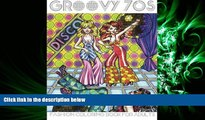 READ book  Groovy 70s: Fashion Coloring Book for Adults: Adult Coloring Books Fashion, 1970s