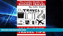 Ebook deals  101 Budget Travel Tips: An Insider Guide To Budget Travel  Most Wanted