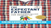 [EBOOK] DOWNLOAD The Expectant Father: The Ultimate Guide for Dads-to-Be PDF