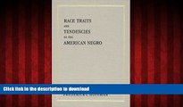 liberty book  Race Traits and Tendencies of the American Negro (American Economic Association)