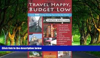 Big Deals  Travel Happy, Budget Low: Over 200 Money Saving Tips to See the World  Most Wanted