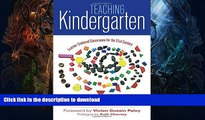 FAVORITE BOOK  Teaching Kindergarten: Learner-Centered Classrooms for the 21st Century (Early