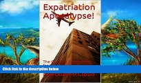 Best Deals Ebook  Expatriation Apocalypse!: The Guide to Expatriation for the Broke and Hopeless