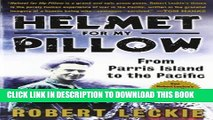 [EBOOK] DOWNLOAD Helmet for My Pillow: From Parris Island to the Pacific READ NOW