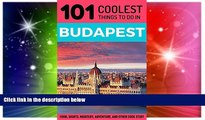 Ebook Best Deals  Budapest: Budapest Travel Guide: 101 Coolest Things to Do in Budapest, Hungary