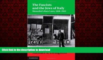 Read book  The Fascists and the Jews of Italy: Mussolini s Race Laws, 1938-1943 (Studies in Legal