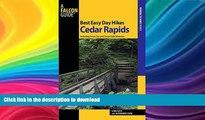 FAVORITE BOOK  Best Easy Day Hikes Cedar Rapids: Including Iowa City And Cedar Falls/Waterloo