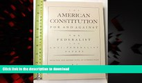 Buy books  The American Constitution for and Against: The Federalist and Anti-Federalist Papers