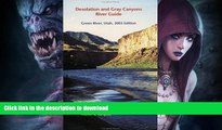GET PDF  Desolation and Gray Canyons River Guide: Green River, Utah, 2003 Edition FULL ONLINE