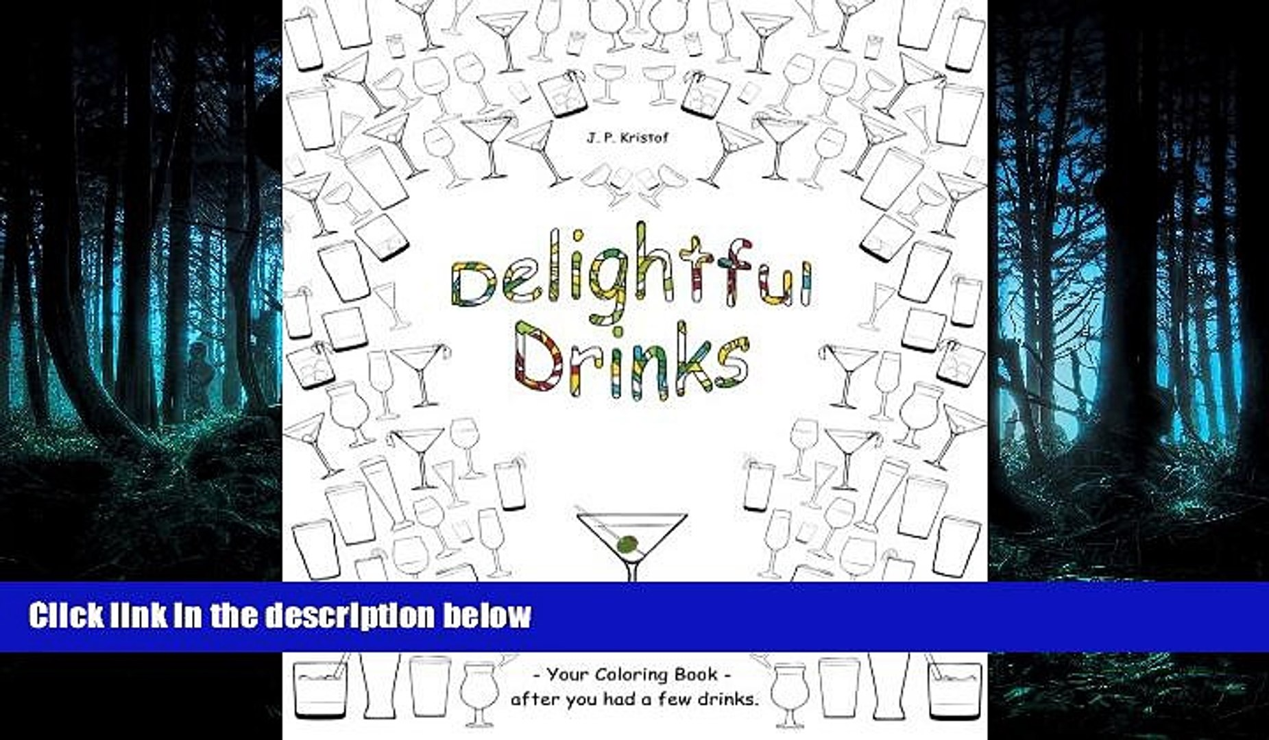 READ book  Delightful Drinks: Your Coloring Book -  after you had a few drinks. (Volume 1)  FREE