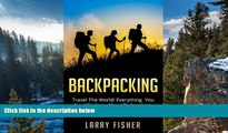Best Deals Ebook  Backpacking: Travel The World! Everything You Need To Know About Backpacking