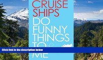 Ebook deals  Cruise Ships Do Funny Things To Me  Most Wanted