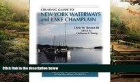 Ebook Best Deals  Cruising Guide To New York Waterways And Lake Champlain (Cruising Guide to New