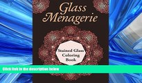 FREE DOWNLOAD  Glass Menagerie: Stained Glass Coloring Book (Stained Glass Coloring and Art Book