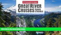 Must Have  Great River Cruises: Europe   the Nile (Insight Guide Great River Cruises: Europe   the