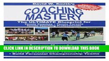 [PDF] Coaching Mastery: The Ultimate Blueprint for Tennis Coaches, Tennis Parents, and Tennis