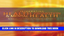 [PDF] Integrating Health Promotion and Mental Health: An Introduction to Policies, Principles, and