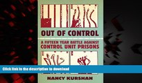 Read books  Out of Control: A Fifteen-Year Battle Against Control Unit Prisons online for ipad