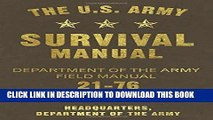 [PDF] The U.S. Army Survival Manual: Department of the Army Field Manual 21-76 Full Online
