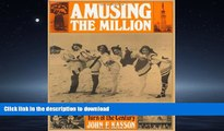 EBOOK ONLINE  Amusing the Million: Coney Island at the Turn of the Century (American Century)