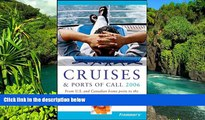 Ebook Best Deals  Frommer s Cruises   Ports of Call 2006: From U.S.   Canadian Home Ports to the