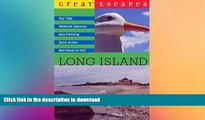READ BOOK  Great Escapes: Long Island (Great Escapes) FULL ONLINE