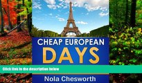 Best Deals Ebook  Cheap European Days - Budget Travel Tips for Museums, Shopping, Food and More in