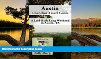 Best Deals Ebook  Austin Unanchor Travel Guide - A Laid-Back Long Weekend in Austin, TX  Most Wanted