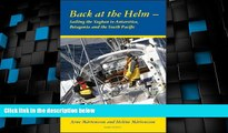 Buy NOW  Back at the helm - sailing the Yaghan to Antarctica, Patagonia and the South Pacific