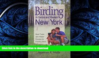 READ BOOK  Birding in Central   Western New York : Best Trails   Water Routes for Finding Birds