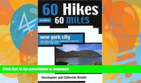 FAVORITE BOOK  60 Hikes Within 60 Miles: New York City: With Northern New Jersey, Southwestern