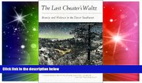 Ebook Best Deals  The Last Cheater s Waltz: Beauty and Violence in the Desert Southwest  Full Ebook