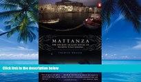 Best Buy Deals  Mattanza: The Ancient Sicilian Ritual of Bluefin Tuna Fishing  Full Ebooks Most